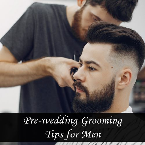 pre-wedding-grooming-tips-for-men