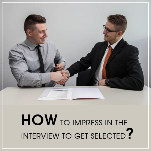 how-to-impress-in-the-interview-to-get-selected